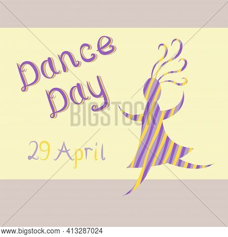 Dance Day 29 April. Vector Illustration Is Suitable As A Postcard, Content For A Website, Social Net