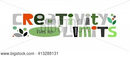 Creativity Has No Limits Affirmation Phrase Vector Creative Words Colourful Letters. Confidence Buil