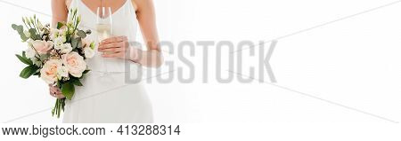 Partial View Of Fiancee Holding Champagne Glass And Wedding Bouquet Isolated On White, Banner.