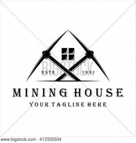 Mining House Logo Vector Vintage Illustration Design. Pickax Or Pickaxe Mining Equipment Logo Design