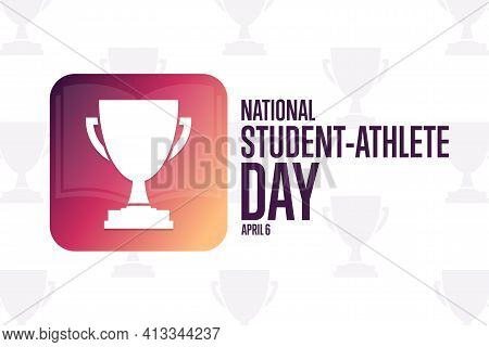 National Student - Athlete Day. April 6. Holiday Concept. Template For Background, Banner, Card, Pos