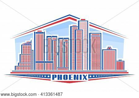 Vector Illustration Of Phoenix City, Horizontal Poster With Line Art Design Phoenix City Scape On Da