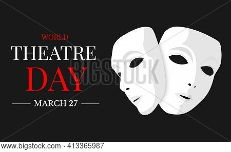 World Theatre Celebration Illustration With Theatrical Masks On Black Background. Vector Template Fo