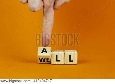All Is Well Symbol. Businessman Turns Cubes With Words All Well. Beautiful Orange Table, Orange Back