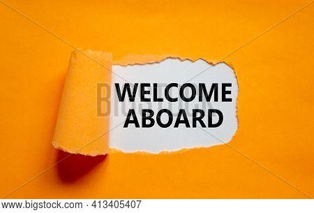 Welcome Aboard Symbol. Words 'welcome Aboard' Appearing Behind Torn Orange Paper. Beautiful Orange B