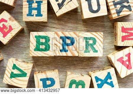 Alphabet Letter Block In Word Bpr (abbreviation Of Business Process Reengineering Or Batch Processin