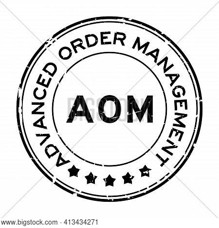 Grunge Black Aom Advanced Order Management, Add On Module Word Round Rubber Seal Stamp On White Back