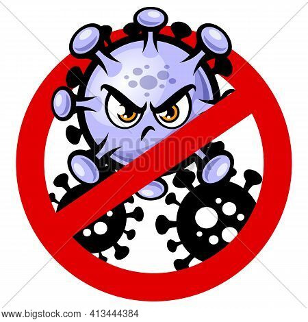 Stop Covid-19 Sign And Symbol With Angry Corona Virus Cartoon Mascot Vector Illustration Isolated On