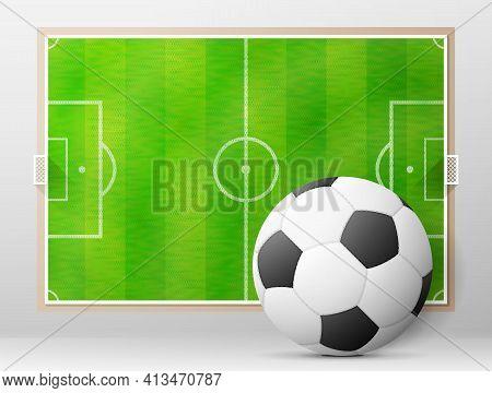 Soccer Ball Against Association Football Field. Sport Equipment And Soccer Pitch Board. Vector Illus