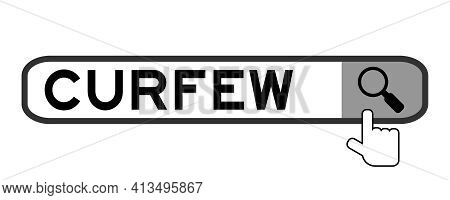 Search Banner In Word Curfew With Hand Over Magnifier Icon On White Background