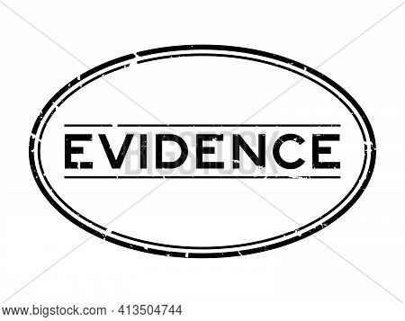 Grunge Black Evidence Word Oval Rubber Seal Stamp On White Background
