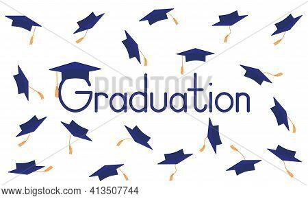 Graduation Poster. Throwing Dark Blue Mortarboard Or Square Academic Caps. Vector Illustration