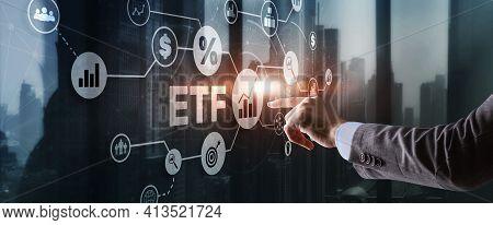Exchange Traded Fund. Investor Concept. Etf. Stock Market Index Fund