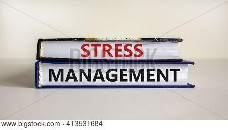 Stress Management Symbol. Books With Words 'stress Management'. Beautiful White Background. Psycholo