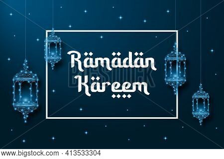 Ramadan Banner With Lanterns Made By Low Polygonal Wireframe Mesh On Blue Background. Muslim Feast O