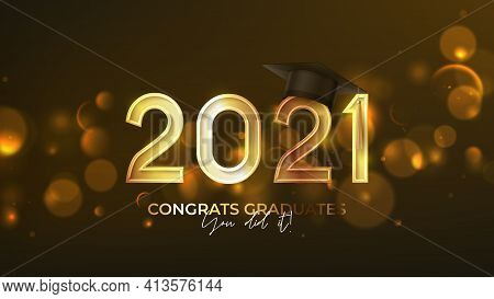 Banner For Design Of Graduation 2021. Golden Numbers With Graduation Cap On Background With Effect B