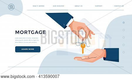 Mortgage Homepage Template. Male Hands Giving Keys For Property Buying. Deal Sale, Mortgage Loan, Re
