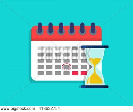 Deadline On Calendar With Hourglass. Plan Of Project With Time On Clock. Icon Of Schedule With Hourg