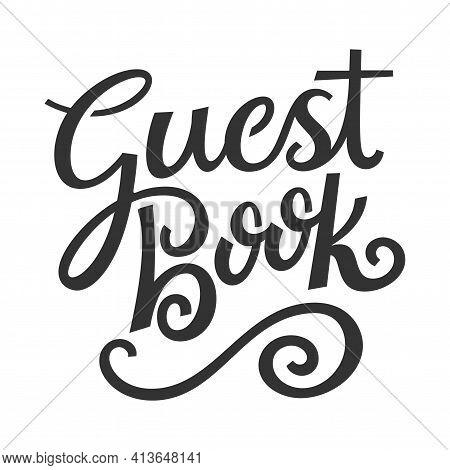 Guest Book. Stencil. Handwritten Brush Pen Cursive Calligraphy Lettering. Wedding Design. Vector Ill