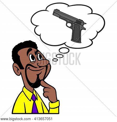 Man Thinking About A Handgun - A Cartoon Illustration Of A Man Thinking About Handgun For Protection