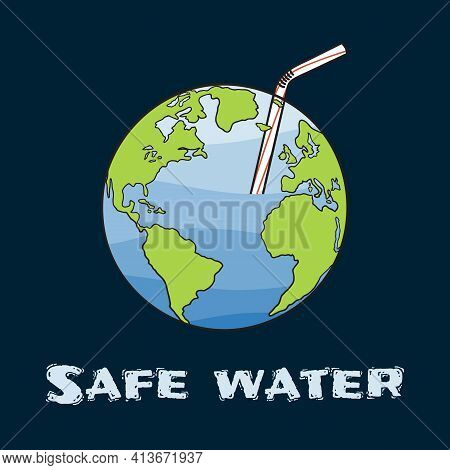 Humanity Drinks Water From The Earth From Straw. Water Crisis Banner. Safe Drinking Water. Land Dehy