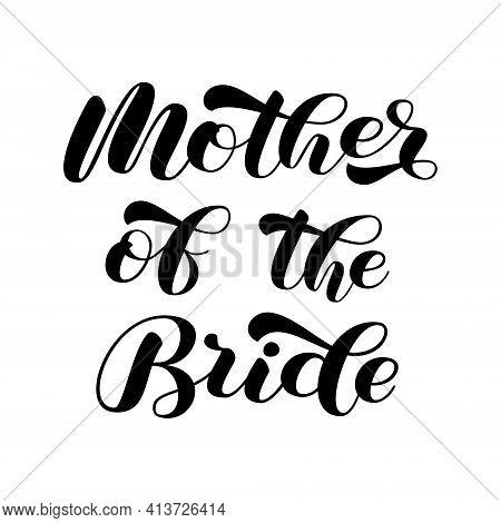 Word For Bridal Party.  Mother Of Bride Brush Lettering. Vector Stock Illustration