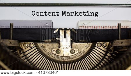 Content Marketing Symbol. Concept Words 'content Marketing' Typed On Retro Typewriter. Business, Con
