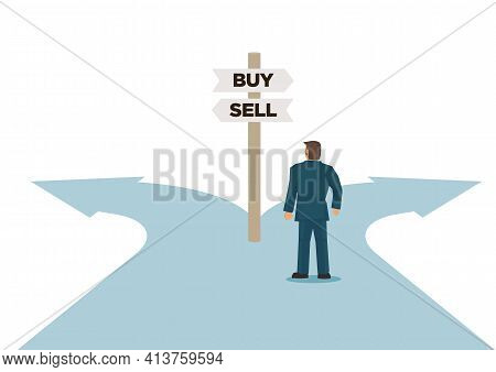 Businessman At The Business Crossroad Of Buy Or Sell. Corporate Decision To Make. Vector Illustratio