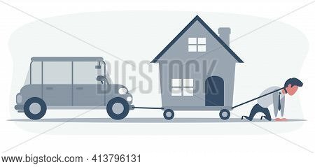 Business Concept Vector Illustration Of A Businessman On Knees Dragging A House And A Convertible Ca