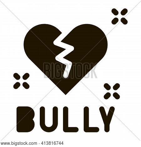 Bully Broken Heart Glyph Icon Vector. Bully Broken Heart Sign. Isolated Symbol Illustration