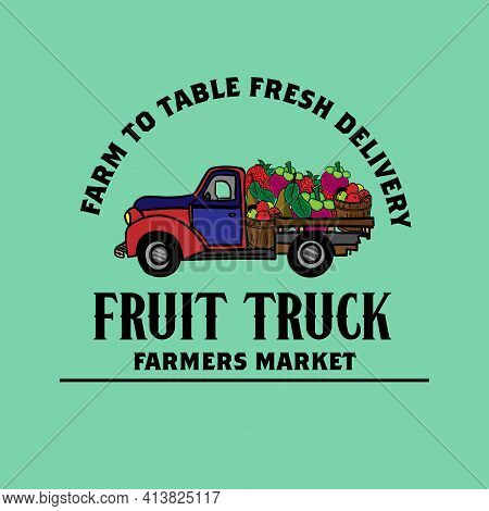 Fruit Truck To Table Delivery Farmer Market