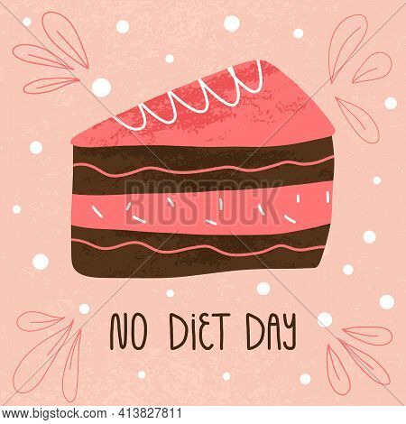 No Diet Day Hand Lettering And Slice Of Chocolate With Strawberry Cake Slice. Textured Pink Backgrou