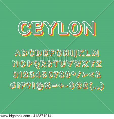 Ceylon Vintage 3d Vector Alphabet Set. Retro Bold Font, Typeface. Pop Art Stylized Lettering. Old Sc