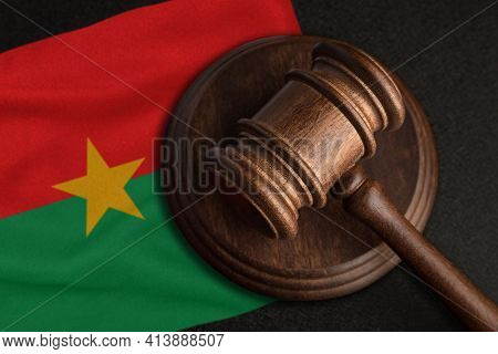 Judge Gavel And Flag Of Burkina Faso. Law And Justice In Burkina Faso. Violation Of Rights And Freed