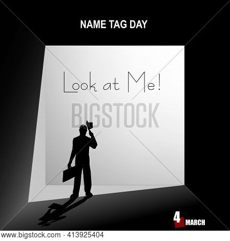 Look At Me Poster For The Date Celebrated In March Each Year Name Tag Day