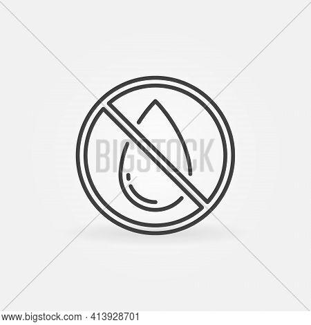 Ban Water Drop Vector Forbidding Concept Linear Icon