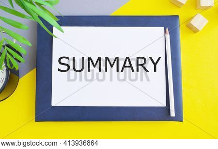 Word Writing Summary. Business Concept For A Brief Statement Or Account Of The Main Points Of Someth