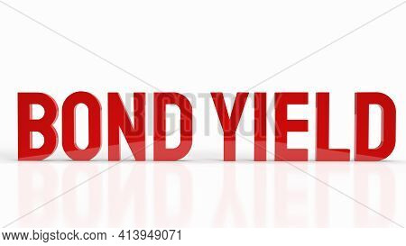 Bond Yield Red Word On White Background For Business Content 3d Rendering