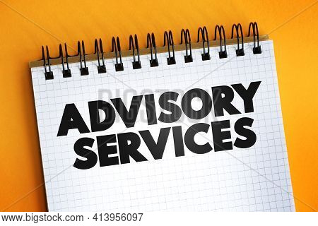 Advisory Services Text Quote On Notepad, Business Concept Background