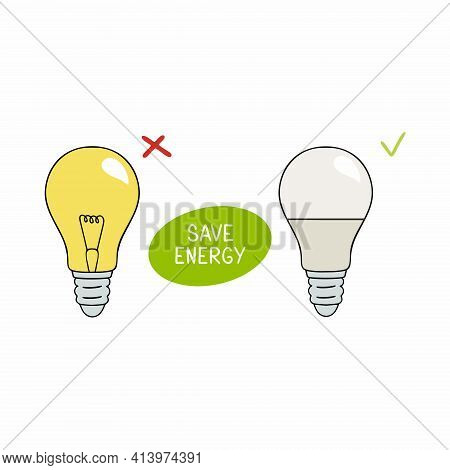 Incandescent Lamp And Led Light With The Inscription Save Energy. Illustration On The Theme Of Caref