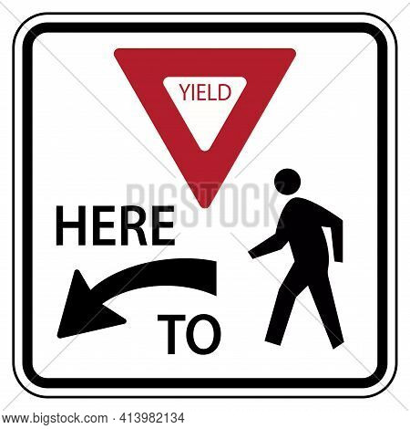 Traffic Road Sign Yield Here To Pedestrians Warning