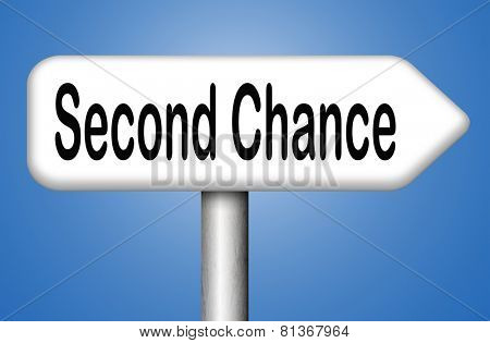 second chance new fresh start or another opportunity give a last attempt
