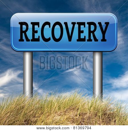 Recovery recover total lost data or from crisis and recession road to full economic recovery