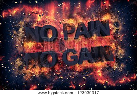 Artistic dramatic poster for - NO PAIN NO GAIN - with black text surrounded by fiery orange flames and sparks over a black background