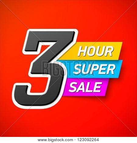 3 Hour only Super Sale banner. Special offer, big sale, clearance. Vector.