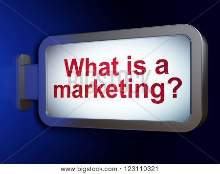 Advertising concept: What is a Marketing on billboard background