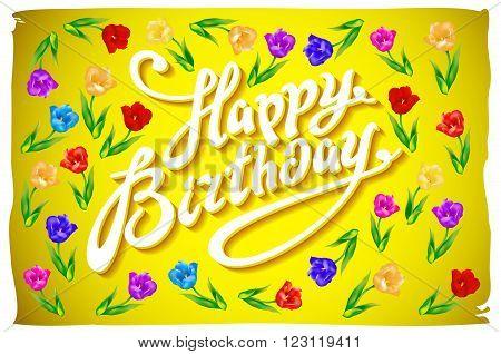 Happy Birthday. Tulips With Text Happy Birthday On Yellow