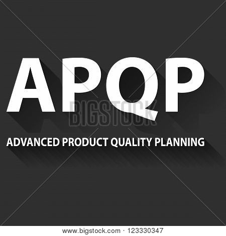Vector illustration of APQP framework. APQP is set of procedures and techniques used to develop products especially in the industrial sector and manufacturing