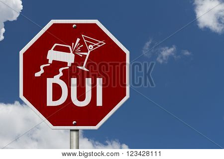 Stop Drinking and Driving Road Sign Red and White Stop Sign with words DUI and car and drink symbols with sky background, 3D Rendering