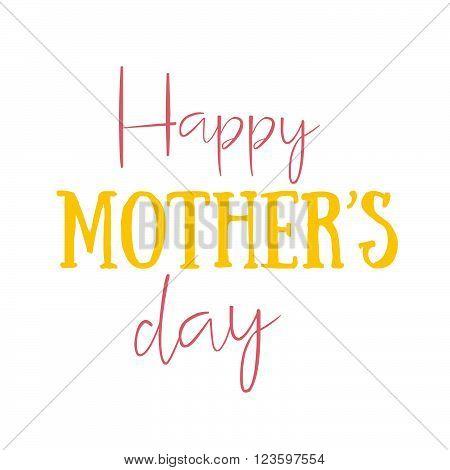 Happy Mother's Day Retro Calligraphic Design Element. Happy Mother's Day Vintage Typographical Sprin